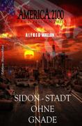 AMERICA 2100 Band 2 von 3 Sidon - Stadt ohne Gnade