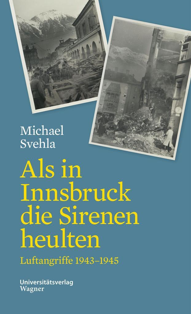 Als in Innsbruck die Sirenen heulten als eBook epub