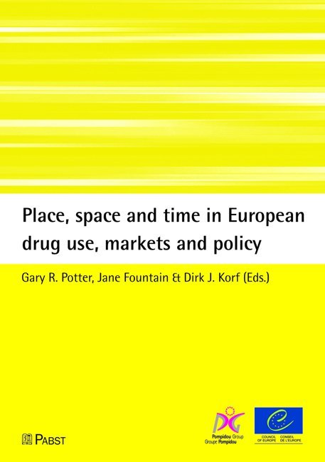 Place, space and time in European drug use, markets and policy als Buch (kartoniert)