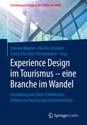 Experience Design im Tourismus - eine Branche im Wandel