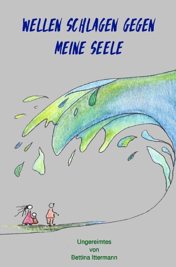 Wellen schlagen gegen meine Seele als Buch