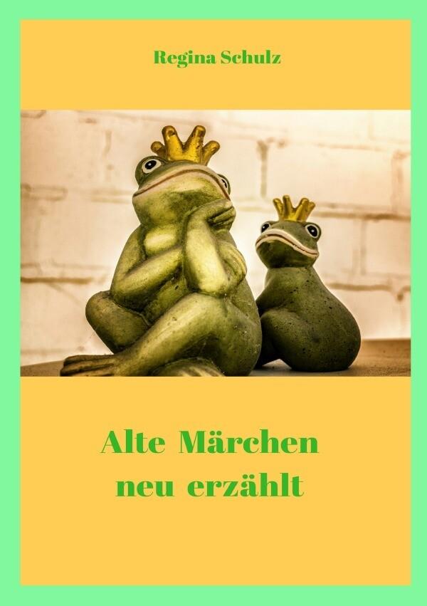 Alte Märchen - neu erzählt als Buch (kartoniert)