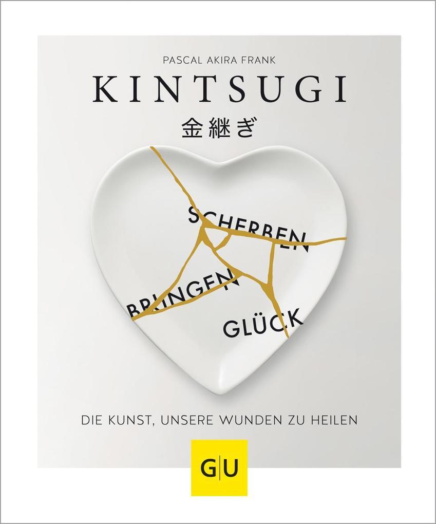 KINTSUGI - Scherben bringen Glück als Buch