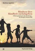 Kindern ihre Kindheit zurückgeben