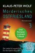 Mörderisches Ostfriesland III. Ann Kathrin Klaasens siebter bis neunter Fall in einem E-Book
