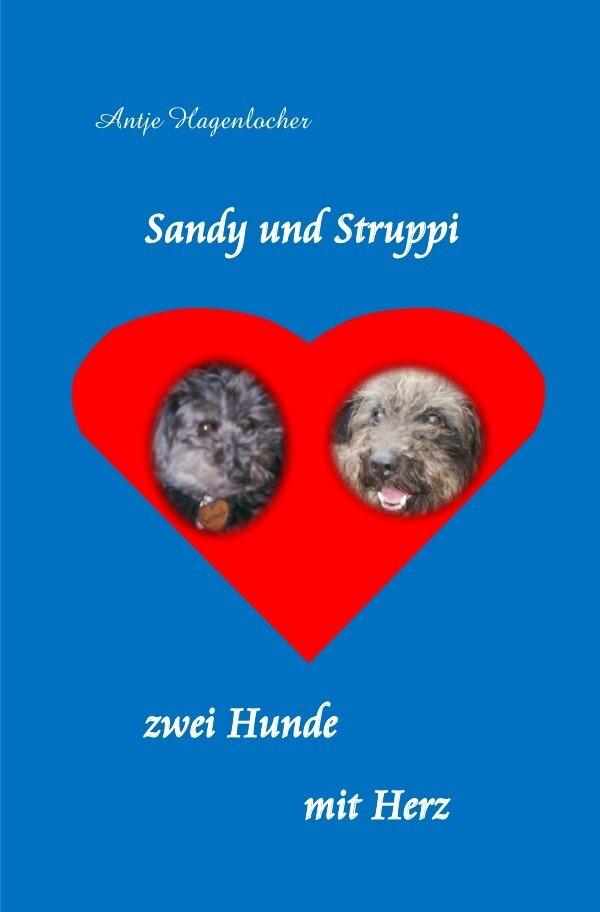 Sandy und Struppi - zwei Hunde mit Herz als Buch