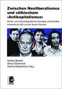 Zwischen Neoliberalismus und völkischem >Antikapitalismus<