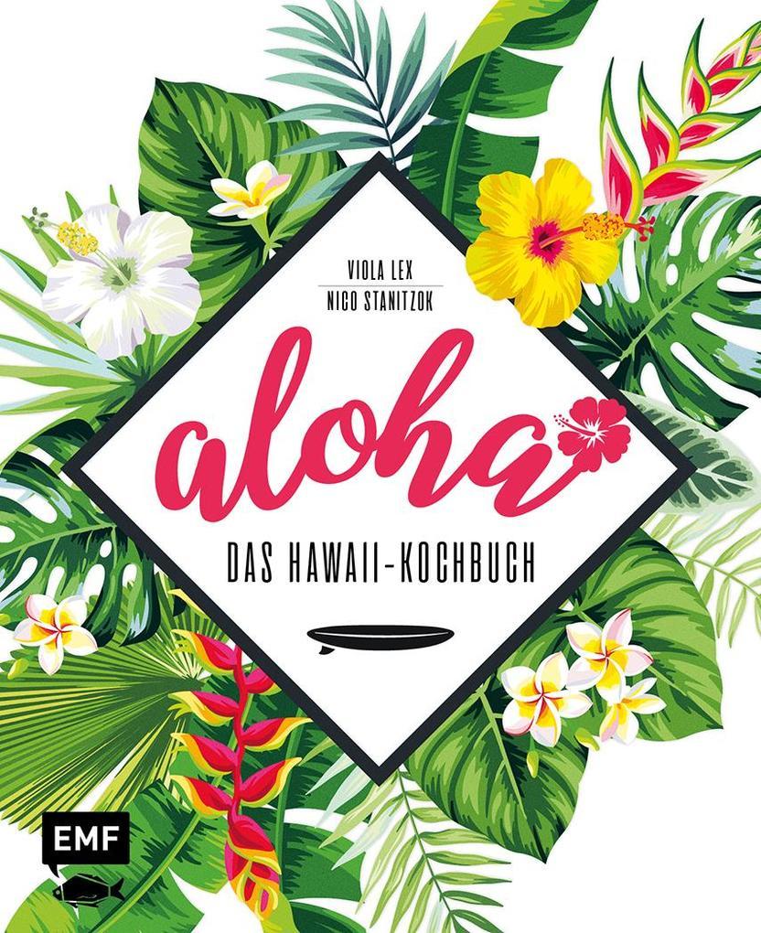 Aloha - Das Hawaii-Kochbuch als Buch