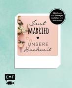 Just married - Unsere Hochzeit: Gästebuch zum Eintragen, Ausfüllen und Ankreuzen