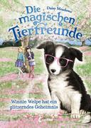 Die magischen Tierfreunde - Winnie Welpe hat ein glitzerndes Geheimnis