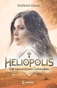 Heliopolis - Die namenlosen Liebenden