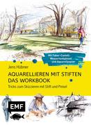 Aquarellieren mit Stiften - Das Workbook: Tricks zum Skizzieren mit Stift und Pinsel
