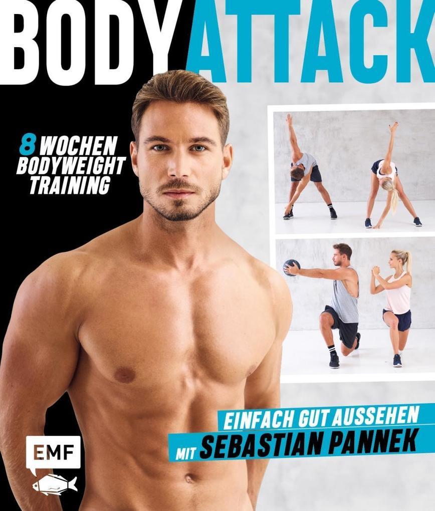Body Attack! Einfach gut aussehen mit Sebastian Pannek als Buch