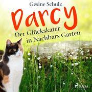 Darcy - Der Glückskater in Nachbars Garten (Ungekürzt)