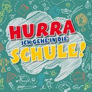 CD Hurra, ich gehe in die Schule!