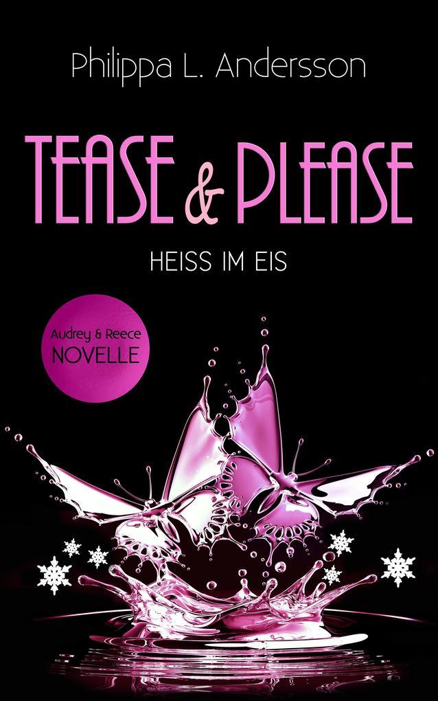 Tease & Please - HEISS IM EIS als Taschenbuch