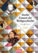 Klug und mutig: Starke Frauen der Weltgeschichte