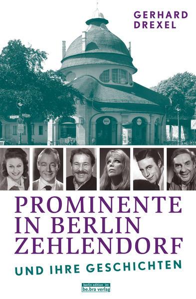 Prominente in Berlin-Zehlendorf und ihre Geschichten als Buch