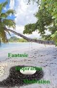 Fantasie - Inspiration - Meditation