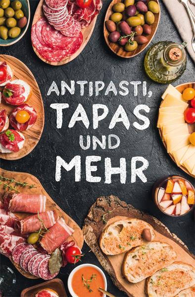 Antipasti, Tapas und mehr als Buch
