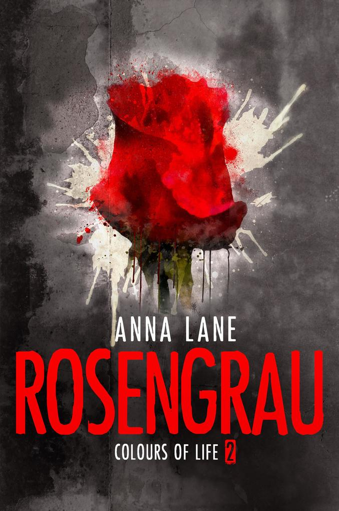 Colours of Life 2: Rosengrau als eBook