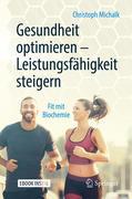 Gesundheit optimieren - Leistungsfähigkeit steigern