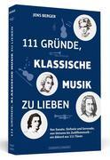 111 Gründe, klassische Musik zu lieben