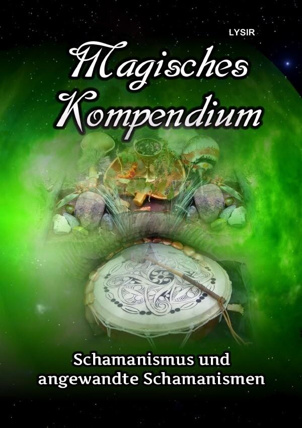 Magisches Kompendium - Schamanismus und angewandte Schamanismen als Buch (gebunden)