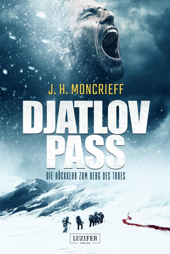 DJATLOV PASS - Die Rückkehr zum Berg des Todes als eBook epub