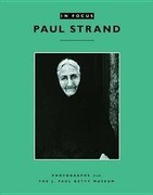 In Focus: Paul Strand: Photographs from the J. Paul Getty Museum