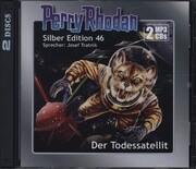 Perry Rhodan Silber Edition (MP3-CDs) 46: Der Todessatellit