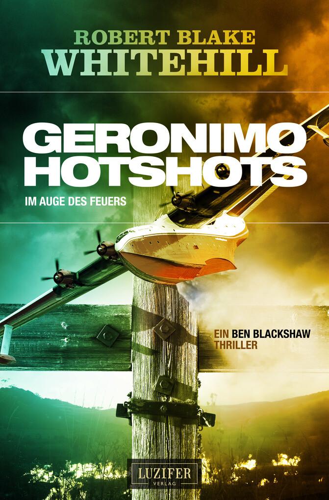GERONIMO HOTSHOTS - Im Auge des Feuers als eBook