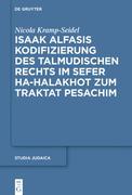 Isaak Alfasis Kodifizierung des talmudischen Rechts im Sefer ha-Halakhot zum Traktat Pesachim