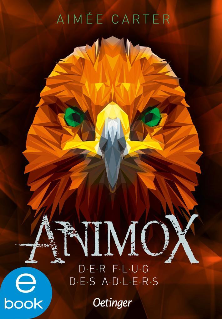 Animox. Der Flug des Adlers als eBook