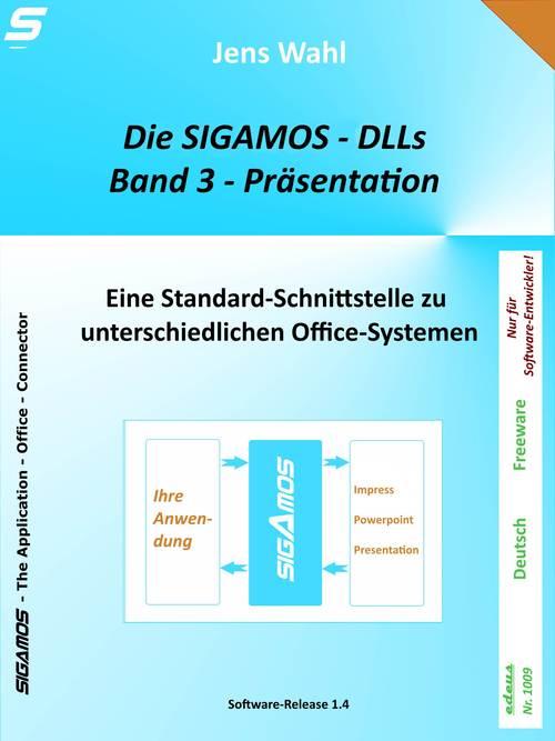 Die SIGAMOS-DLLs - Band 3: Präsentation als eBook