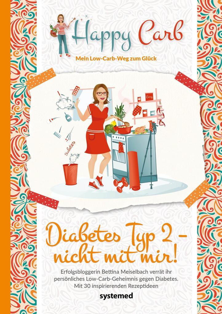 Happy Carb: Diabetes Typ 2 - nicht mit mir! als Taschenbuch