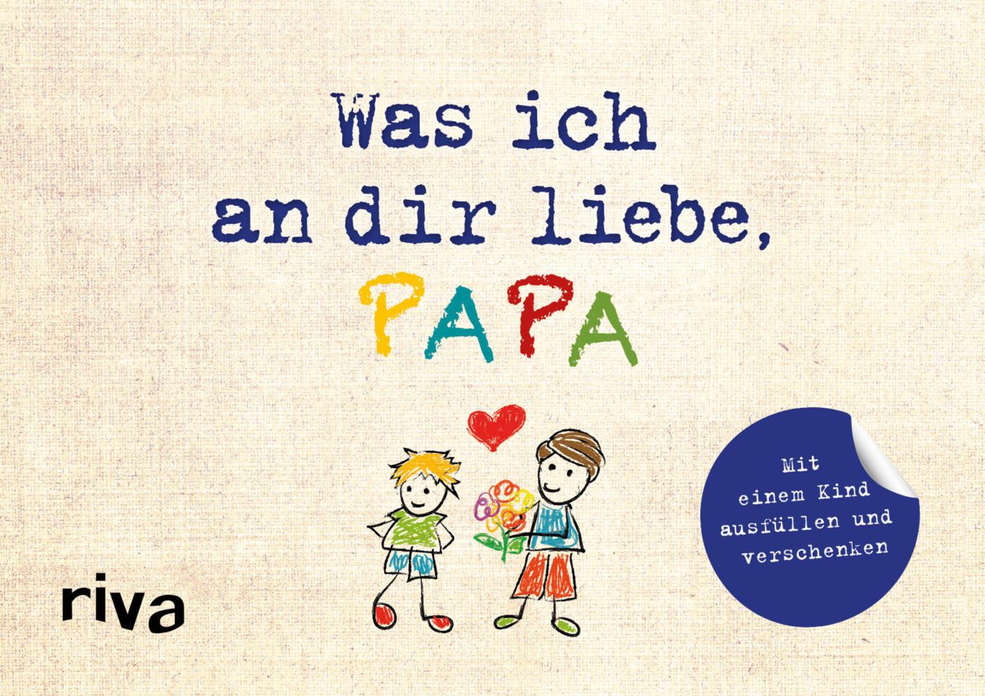 Was ich an dir liebe, Papa - Version für Kinder als Buch