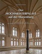 Der Hochmeisterpalast auf der Marienburg