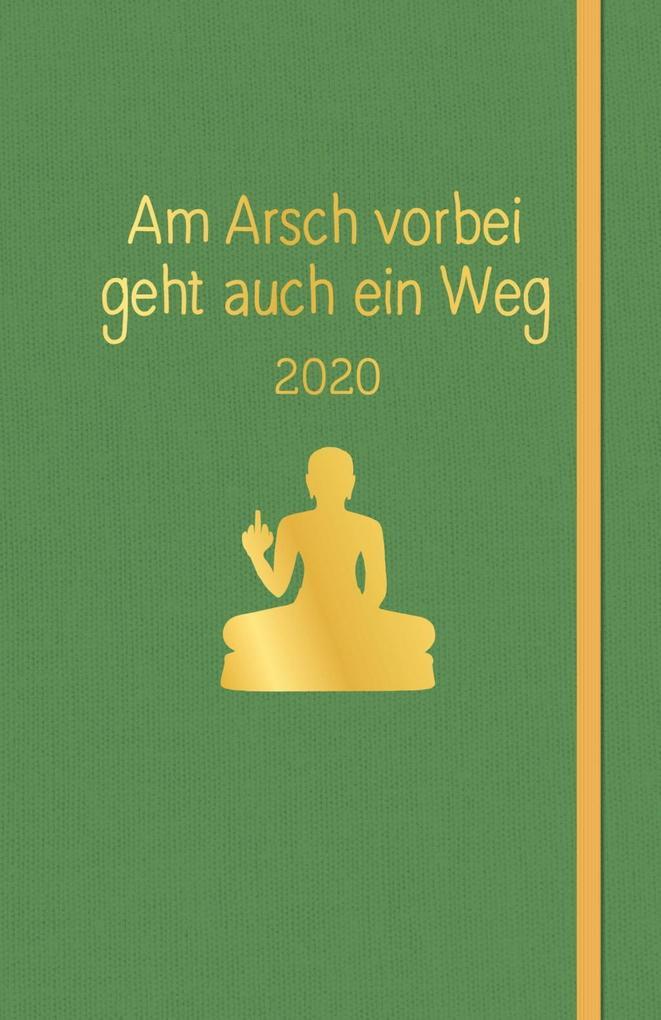 Am Arsch vorbei geht auch ein Weg: Planer 2020 als Kalender