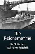Die Reichsmarine - Die Flotte der Weimarer Republik