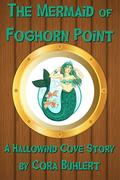 The Mermaid of Foghorn Point (Hallowind Cove, #4)
