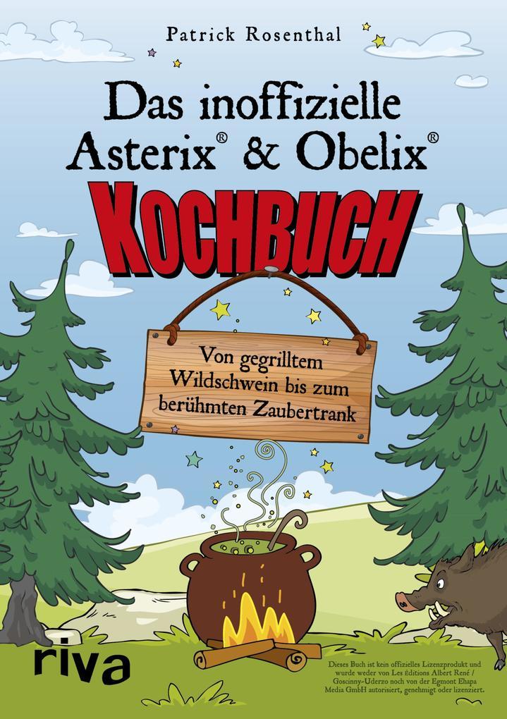 Das inoffizielle Asterix®-&-Obelix®-Kochbuch als eBook