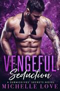 Vengeful Seduction (A Submissives' Secrets, #5)