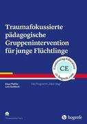 Traumafokussierte pädagogische Gruppenintervention für junge Flüchtlinge