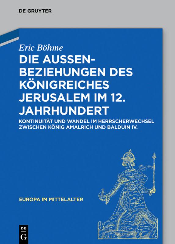 Die Außenbeziehungen des Königreiches Jerusalem im 12. Jahrhundert als Buch (gebunden)