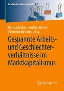 Gespannte Arbeits- und Geschlechterverhältnisse im Marktkapitalismus