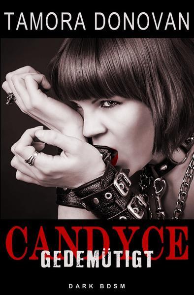 Candyce - Gedemütigt als Buch (gebunden)