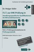 F.I.T. zur IHK-Prüfung in Handlungsspezifische Qualifikationen für Wirtschaftsfachwirte. Tl.2