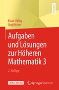 Aufgaben und Lösungen zur Höheren Mathematik 3