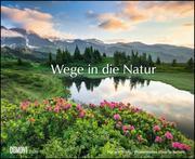 Wege in die Natur 2020 - Wandkalender 52 x 42,5 cm - Spiralbindung